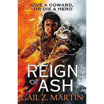 Reign of Ash by Gail Z Martin - 9780316093637 Book