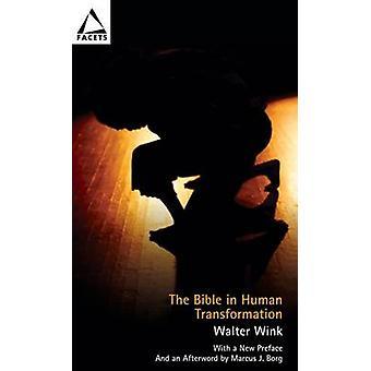 The Bible in Human Transformation - Toward a New Paradigm in Bible Stu