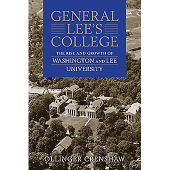 General Lee's College - The Rise and Growth of Washington and Lee Univ