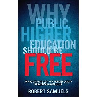 Why Public Higher Education Should be Free - How to Decrease Cost and
