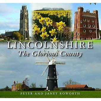 Lincolnshire the Glorious County by Peter Roworth - Janet Roworth - 9