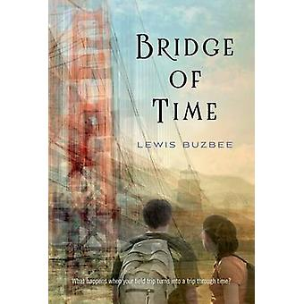 Bridge of Time by Lewis Buzbee - 9781250027344 Book