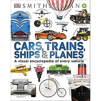 Cars - Trains - Ships - and Planes by DK Publishing - Clive Gifford -
