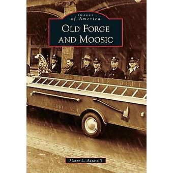 Old Forge and Moosic by Margo L Azzarelli - 9781467120340 Book