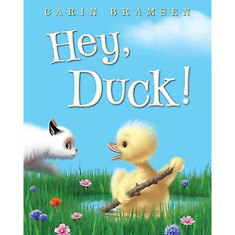 Hey - Duck! by Carin Bramsen - 9781524715816 Book