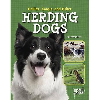 Collies - Corgies - and Other Herding Dogs by Tammy Gagne - 978151570