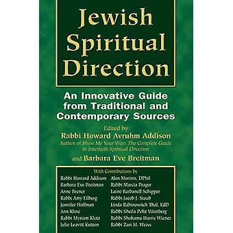 Jewish Spiritual Direction - An Innovative Guide from Traditional and