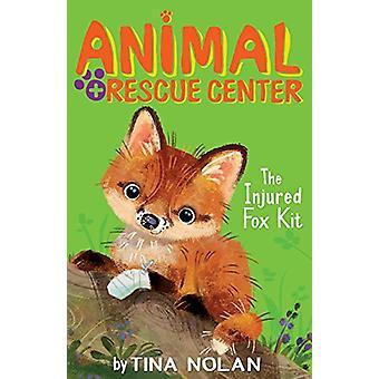 The Injured Fox Kit by Tina Nolan - Anna Chernyshova - 9781589254992