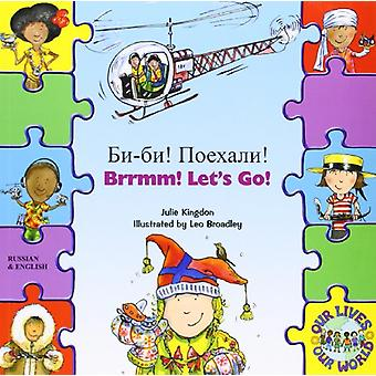 Brrmm! Let's Go! In Russian and English by Julie Kingdon - 9781846115
