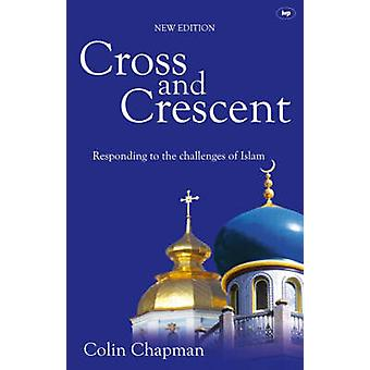 Cross and Crescent - Responding to the Challenges of Islam (2nd Revise