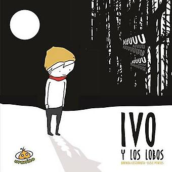 Ivo y Los Lobos by Brenda Legorreta - Elsie (Illust ) Portes - 978607