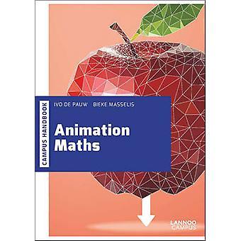 Animation Maths by Bieke Masselis - 9789401432047 Book
