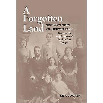A Forgotten Land - Growing Up in the Jewish Pale - Based on the Recoll
