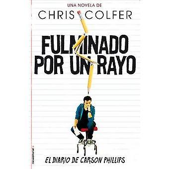 Fulminado Por un Rayo - El Diario de Carson Phillips by Chris Colfer -