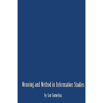 Meaning and Method in Information Studies by Unknown