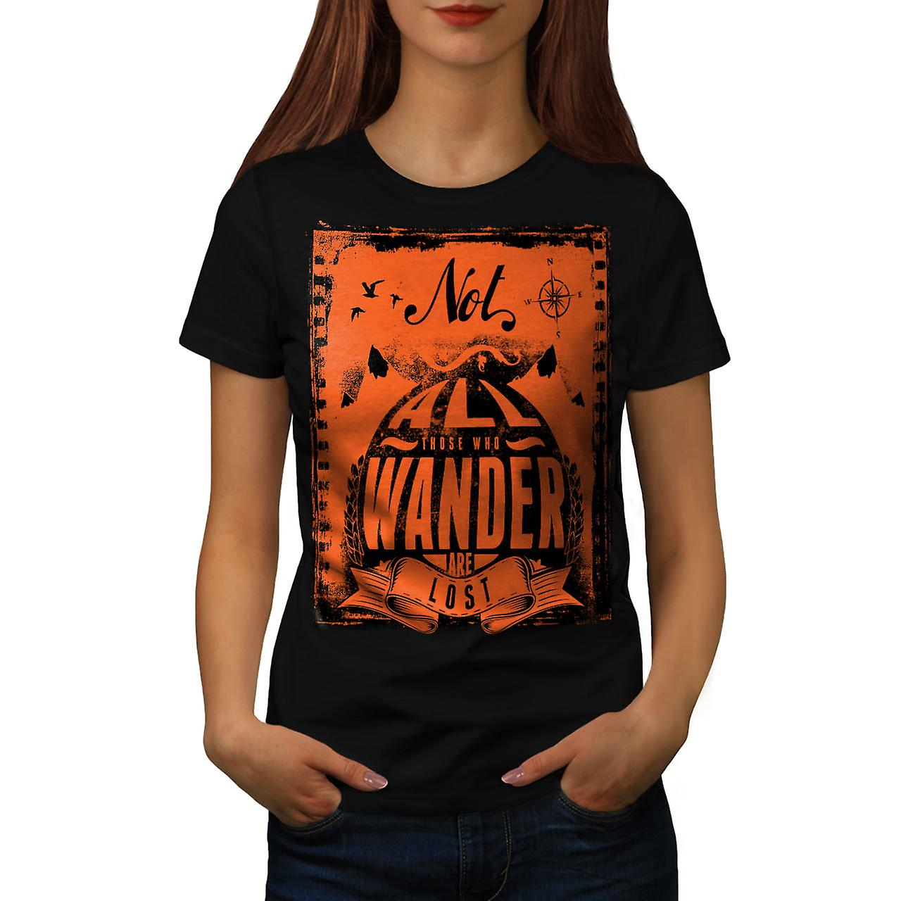 Not All Who Wander Are Lost Fun Women Black T-shirt | Wellcoda