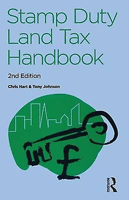 The Stamp Duty Land Tax Handbook by Chris Hart & Tony Johnson
