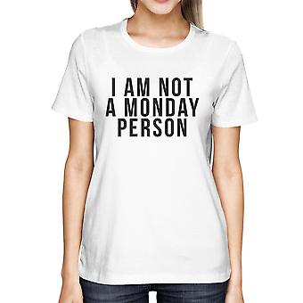 Women's Funny White Graphic Bold Statement T-Shirt - I am Not a Monday Person