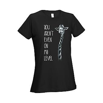 Women's Ladies T Shirt You Aren't Even On My Level