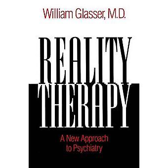 Rzeczywistość terapii - nowe podejście do Psychiatry (nowe wydanie) przez William