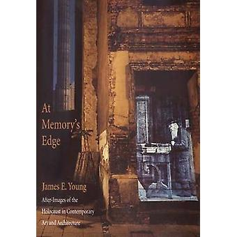 At Memory's Edge - After-images of the Holocaust in Contemporary Art a
