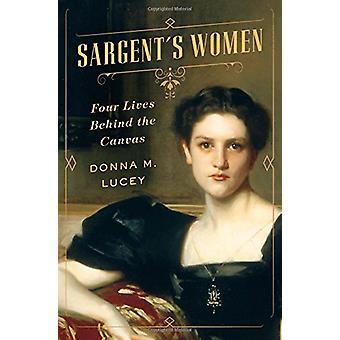 Sargents kvinner - fire liv bak lerretet av Donna M. Lucey - 978