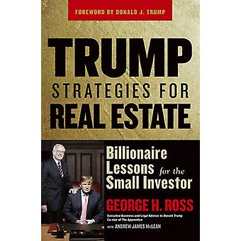 Trump Strategies for Real Estate - Billionaire Lessons for the Small I