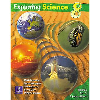 Exploring Science QCA Pupils Book Year 8 (2nd Revised edition) by Mar