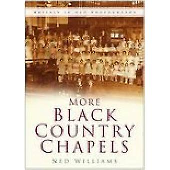 More Black Country Chapels by Gareth Williams - 9780750941839 Book