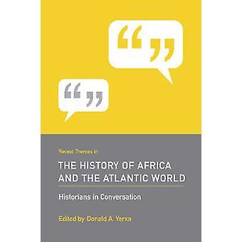 Thèmes récents dans l'histoire de l'Afrique et le monde Atlantique par Dona