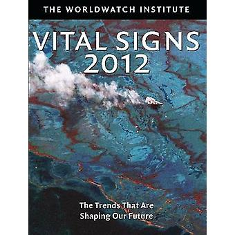 Vital Signs 2012 - The Trends That are Shaping Our Future by Worldwatc