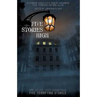 Five Stories High - One House - Five Hauntings - Five Chilling Stories