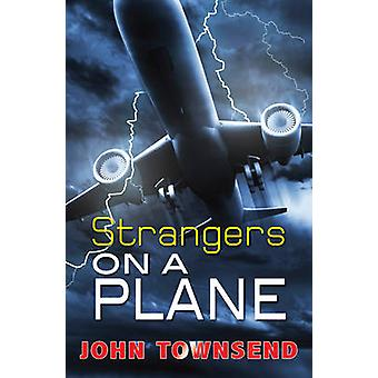 Strangers on a Plane by John Townsend - 9781785911477 Book