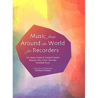 Music from Around the World for Recorders - Ensemble Music for Descant