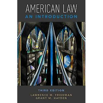 American Law - An Introduction by Lawrence M. Friedman - Grant M. Hayd