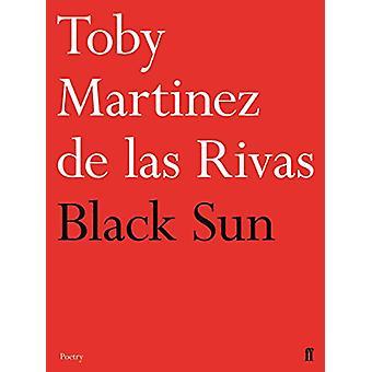 黒い太陽によってトビー ・ マルティネス ・ デ ・ ラス ・ リバス 9780571333790 本