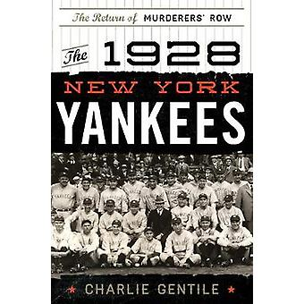 The 1928 New York Yankees - The Return of Murderers' Row by Charlie Ge