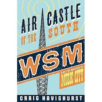 Castillo del sur - WSM y el ciudad de la música de Craig Ha de aire