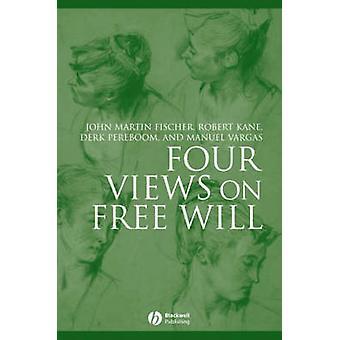 Vier standpunten over de vrije wil door John Martin Fischer - Robert Kane - Derk P