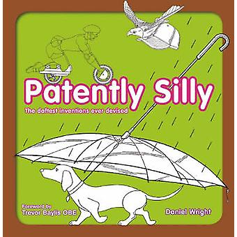 Patently Silly by Daniel Wright - 9781853756849 Book