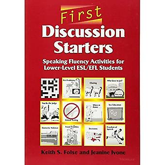 First Discussion Starters: Speaking Fluency Activities for Lower-level ESL/EFL Students (American English): Speaking Fluency Activities for Lower-level ESL/EFL Students