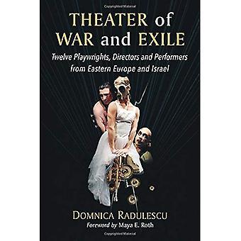 Theater des Krieges und des Exils: zwölf Autoren, Regisseure und Darsteller aus Osteuropa und Israel