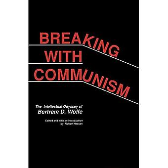 Breaking with Communism: Intellectual Odyssey of Bertram D. Wolfe (Hoover Archival Documentaries)