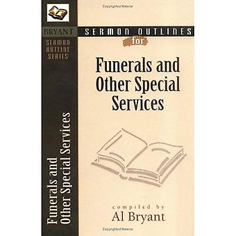 Sermon Outlines on Funerals and Other Special Services (Bryant Sermon Outline Series)