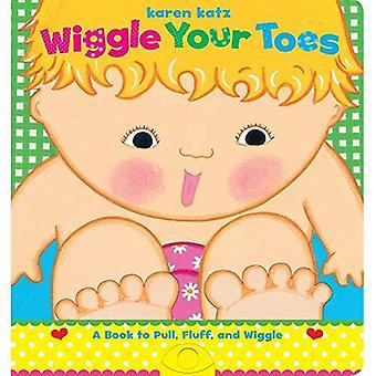 Wiggle uw tenen: Een boek van Karen Katz te trekken, pluisjes, en Wiggle