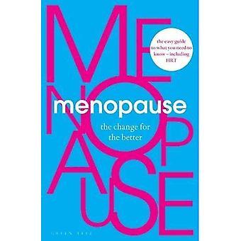 Menopauze: De verandering ten goede