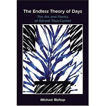 The Endless Theory of Days : The Art and Poetry of Gérard Titus-Carmel