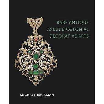 Rare Antique Asian & Colonial Decorative Arts - Michael Backman Ltd by