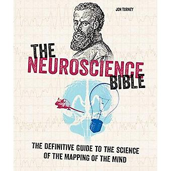 The Neuroscience Bible: The� Definitive Guide to the Science of the Mapping of the Mind (Subject Bible)
