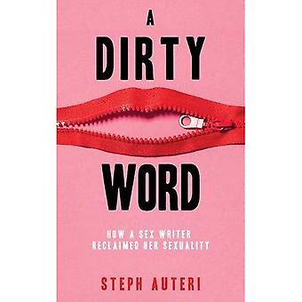 A Dirty Word: How a Sex Writer Reclaimed Her Sexuality